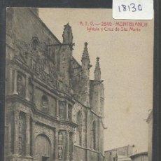Postales: MONTBLANCH - ATV 2840 - IGLESIA Y CRUZ DE STA MARIA - (18130). Lote 40130734