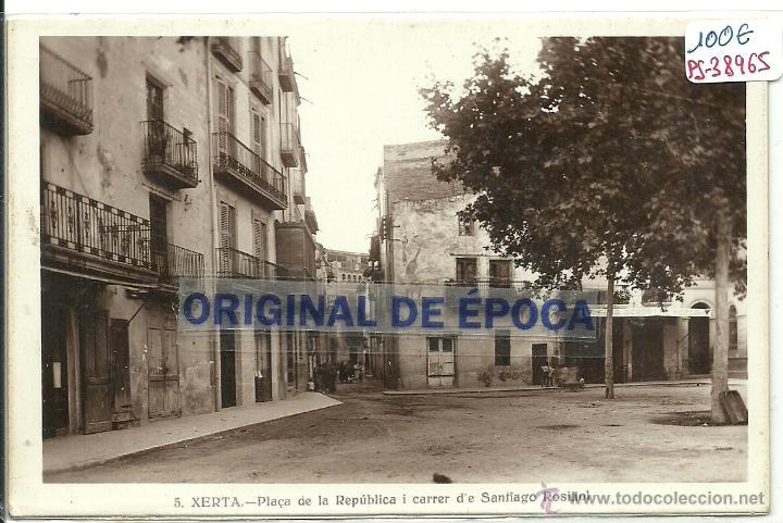 (PS-38965)POSTAL FOTOGRAFICA DE XERTA-PLAÇA DE LA REPUBLICA I CARRER DE SANTIAGO RUSIÑOL (Postales - España - Cataluña Antigua (hasta 1939))