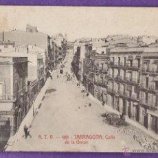 Postales: TARRAGONA - CALLE DE LA UNION - Nº 401 - ED. ATV - ESCRITA - ORIGINAL - PRINCIPIOS S. XX - TGN PÑ. Lote 41659038