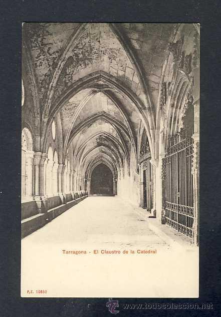 POSTAL DE TARRAGONA: EL CLAUSTRE DE LA CATEDRAL (PZ NUM. 10652) (Postales - España - Cataluña Antigua (hasta 1939))