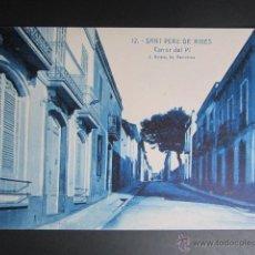 Postales: POSTAL BARCELONA. SANT PERE DE RIBES. CARRER DEL PI. . Lote 41934928