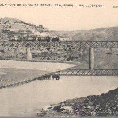 Postales: MUY BUENA POSTAL MONISTROL MONTSERRAT PONT DE LA VIA CREMALLERA Nº 224 CLIXE R.FORUNY. Lote 43297771