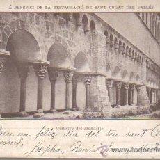 Postales: MUY BUENA POSTAL A BENEFICI RESTAURASIÓ DE SANT CUGAT DEL VALLES 1907 . Lote 43297818