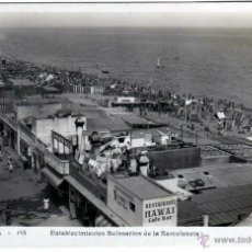 Postales: MAGNIFICA POSTAL - BARCELONA - ESTABLECIMIENTOS BALNEARIOS DE LA BARCELONETA - RESTAURANTE HAWAY . Lote 43497963