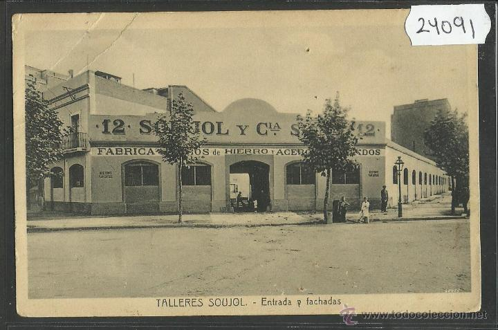 BARCELONA - TALLERES SOUJOL - ENTRADA Y FACHADAS - (24091) (Postales - España - Cataluña Antigua (hasta 1939))