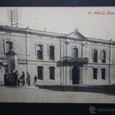 Postales: ANTIGUA POSTAL DE VALLS. TARRAGONA. BANCO DE VALLS. FOTPIA. THOMAS. SIN CIRCULAR. Lote 45400010