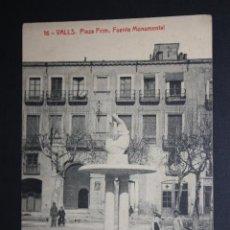 Postales: ANTIGUA POSTAL DE VALLS. TARRAGONA. PLAZA PRIM, FUENTE MONUMENTAL. FOTPIA. THOMAS. SIN CIRCULAR. Lote 45400164