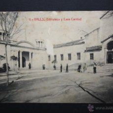 Postales: ANTIGUA POSTAL DE VALLS. TARRAGONA. BIBLIOTECA Y CASA CARIDAD. FOTPIA. THOMAS. SIN CIRCULAR. Lote 45416236