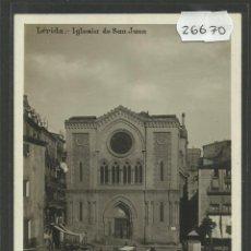 Postales: LERIDA - IGLESIA DE SAN JUAN - FOTOGRAFICA G.H. ALSINA - (26670). Lote 46174172