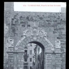 Postales: TARRAGONA - PUERTA DE SAN ANTONIO. Lote 46956149