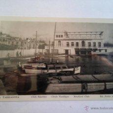 Postales: TARRAGONA - CLUB NAUTICO. Lote 47832038