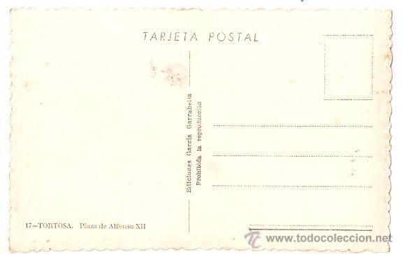 Postales: TORTOSA 17. Plaza Alfonso XII. Ed.Garcia Garabella -Vell i Bell. - Foto 2 - 48450083