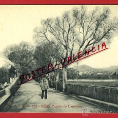 Postales: POSTAL REUS, TARRAGONA, PUENTE DE CAPELLANS, ATV-437, P98180. Lote 48872430