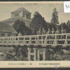 Postales: PUIGCERDA - PUENTE INTERNACIONAL - (31993). Lote 49108255