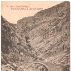 Postales: CAMÍ DE NURIA PONT DE CREMAL Y SALT DEL SASTRE 1928. Lote 46473990