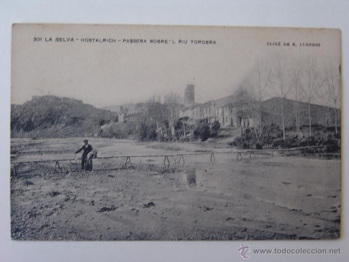 POSTAL DE LA SELVA HOSTALRICH PASSERA SOBRE RIU TORDERA (Postales - España - Cataluña Antigua (hasta 1939))