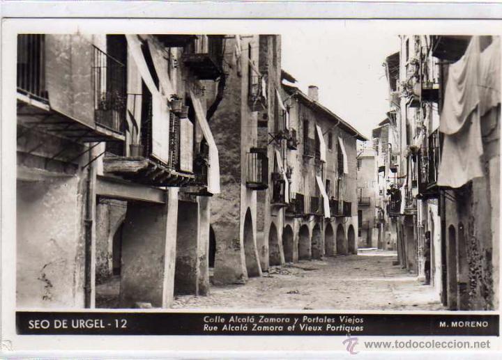 12 SEO DE URGEL. CALLE ALCALÁ ZAMORA Y PORTALES VIEJO. M. MORENO. SIN CIRCULAR. (Postales - España - Cataluña Antigua (hasta 1939))