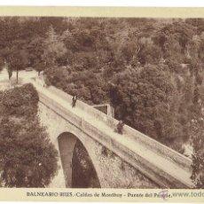 Postales: PS6475 CALDES DE MONTBUI 'BALNEARIO RIUS. PUENTE DEL PARQUE'. L. ROISÍN. SIN CIRCULAR. PRINC. S. XX. Lote 54964616