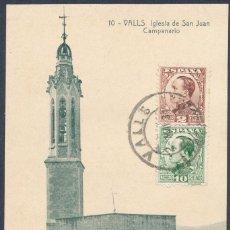 Postales: POSTAL DE VALLS, IGLESIA DE SAN JUAN CAMPANARIO,1931 SELLOS ALFONSO XIII, 5 CENT DERECHO DE ENTREGA. Lote 55370179