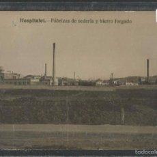 Postales: HOSPITALET DE LLOBREGAT -FABRICAS DE SEDERIA Y HIERRO FORGADO - FOTOGRAFICA - VER REVERSO - (43.874). Lote 57648558