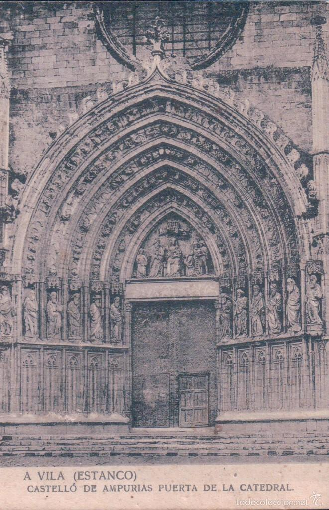 GIRONA. CASTELLO DE AMPURIAS. PUERTA E LA CATEDRAL. A VILA (ESTANCO). J. ESQUIROL (Postales - España - Cataluña Antigua (hasta 1939))