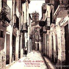 Postales: BUENA Y VIEJA POSTAL DE CALDAS DE MONTBUY - CALLE BARCELONA - Nº 12 DE ROSIN 1924. Lote 57971722