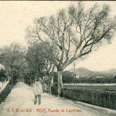 Postales: REUS - PUENTE DE CAPELLANS - ATV Nº437. Lote 58416623