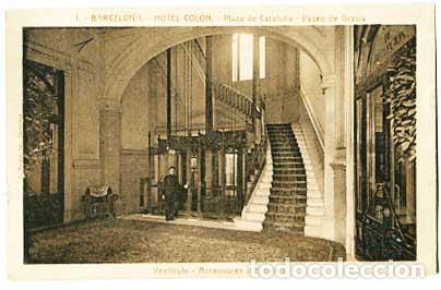 BARCELONA HOTEL COLON PLAZA DE CATALUÑA PASEO DE GRACIA VESTIBULO. ASCENSORES Y ESCALERA (Postales - España - Cataluña Antigua (hasta 1939))