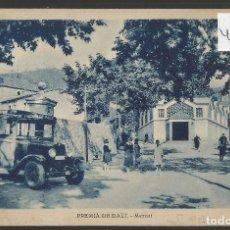 Postales: PREMIA DE DALT - MERCAT - COCHE DE LINEA - VER REVERSO - (46.266). Lote 75541075