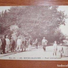 Postales: FOTO POSTAL LA CERDAGNE. PYR-OR. BOURG-MADAME- PUENTE INTERNACIONAL. PONT INTERNATIONAL. 401 MTIL. Lote 84003896