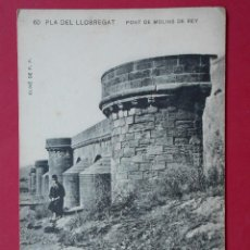 Postales: ANTIGUA POSTAL - PONT DE MOLINS DE REY - PLA DE LLOBREGAT - ( BARCELONA )... R-5680. Lote 85021884