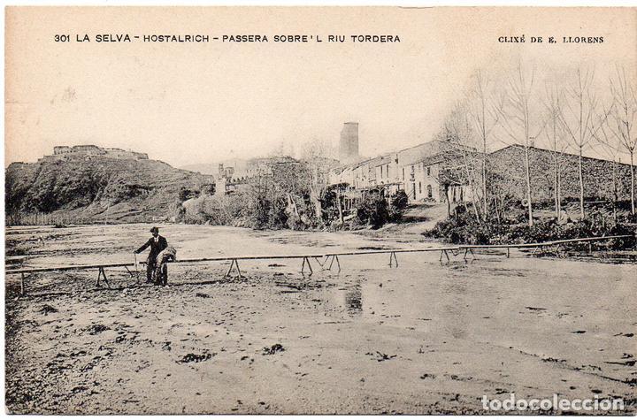 PS7618 LA SELVA 'HOSTALRICH. PASSERA SOBRE'L RIU TORDERA'. E. LLORENS. PRINC. S. XX (Postales - España - Cataluña Antigua (hasta 1939))
