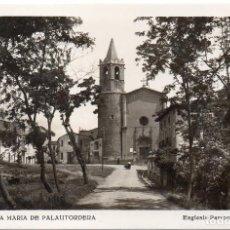 Postales: PS7680 STA. MARÍA DE PALAUTORDERA 'ESGLESIA PARROQUIAL'. FOTOGRÁFICA. 1955. Lote 86931892