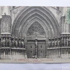 Postales: POSTAL TARRAGONA - CATEDRAL, PUERTA PRINCIPAL - L. ROISIN - CIRCULADA, BUEN ESTADO. Lote 110036715