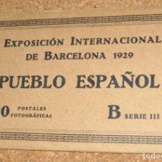 Postales: EXPOSICIÓN INTERNACIONAL DE BARCELONA 1929 PUEBLO ESPAÑOL- SIN ABRIR,10 POSTALES B SERIE III-I,`LEER. Lote 116439987