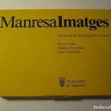 Postales: LOTE COLECCION 60 POSTALES MANRESA IMATGES ENRIC CASAS MODEST FRANCISCO SANTI VILADRICH. Lote 121901559