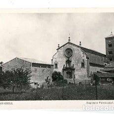 Postales: BARCELONA TARADELL ESGLESIA PARROQUIAL. POSTAL FOTOGRÁFICA, SIN CIRCULAR. Lote 125845819