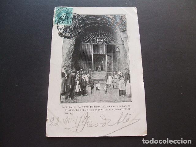 SAN PRIVAT DE BAS GERONA CAPILLA DEL SANTUARIO DE NUESTRA SEÑORA DE LAS OLLETAS CIRCULADA EN 1907 (Postales - España - Cataluña Antigua (hasta 1939))