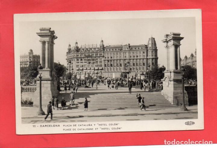 BARCELONA. PLAZA CATALUÑA Y HOTEL COLÓN. GUILERA 72 (Postales - España - Cataluña Antigua (hasta 1939))