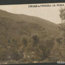 Postales: ESPLUGA DE FRANCOLI - LA MINA - FOTOGRAFICA - (53.597). Lote 137664314