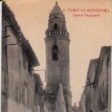 Postales: POSTAL POBLA DE MONTORNÉS .- IGLESIA PARROQUIAL . Lote 138896246