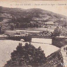 Postales: SEO DE URGEL, PUENTE SOBRE EL RIO SEGRE, CAMINO DE LA PALANCA, LERIDA. Lote 140880006