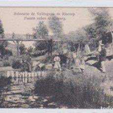 Postales: BALNEARIO DE VALLFOGONA DE RIUCORP, RIUCORB, PUENTE SOBRE EL RIUCORB, TARRAGONA. Lote 142724694
