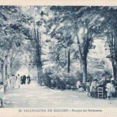 Postales: VALLFOGONA DE RIUCORP, RIUCORB, PARQUE DEL BALNEARIO, TARRAGONA. Lote 142724874