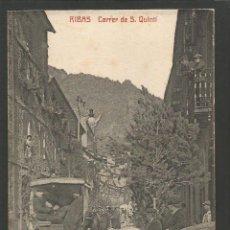 Postales: RIBAS-CARRER DE S.QUINTI-FOTOTIPIA CASTAÑEIRA Y ALVAREZ-POSTAL ANTIGA-(55.192). Lote 143474290