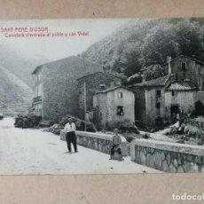 Postales: ANTIGUA POSTAL.SANT PERE D' OSOR. GERONA. CARRETERA DE ENTRADA AL POBLE I CAN VIDAL... Lote 143887538