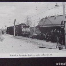 Postales: GERONA-D11-REPRODUCCION-135X95MM-HISTORIA DE LOS FERROCARRILES-CAMALLERA-DESCARRILO. Lote 147485130
