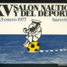 Postales: BARCELONA. *XV SALÓN NÁUTICO Y DEL DEPORTE* ILUSTRADOR *CESC* IMP. EDIGRAF. NUEVA.. Lote 195041766