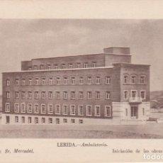 Cartoline: TARJETA NO POSTAL LERIDA, AMBULATORIO, OBRA JUSTICIA SOCIAL FRANCO, VER REVERSO. Lote 152611146
