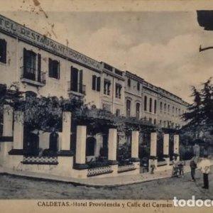 Caldetas 1932. Hotel Restaurant Providencia y calle del Carmen. Postal antigua circulada